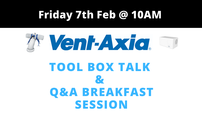 Vent Axia Tool BoxTalk & Q&A Breakfast Session