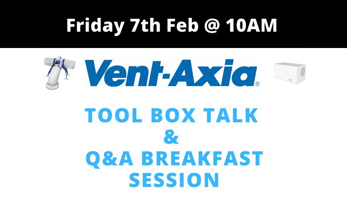 Vent Axia Tool BoxTalk & Q&A Breakfast Session